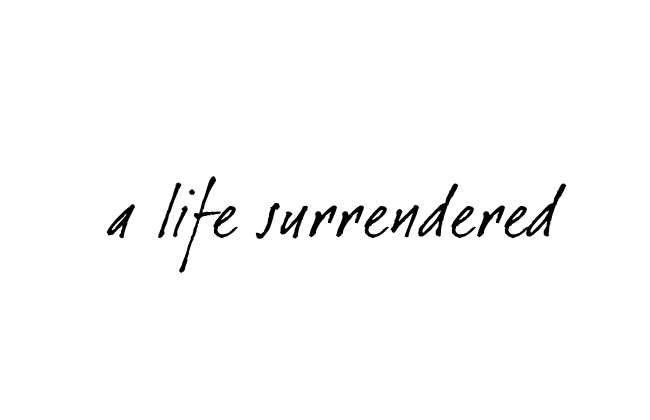 What is… A Life Surrendered Blog?