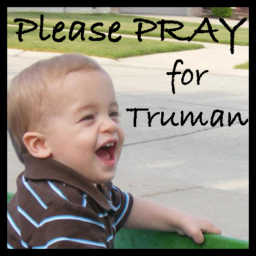Another Call to Prayer {for Truman}