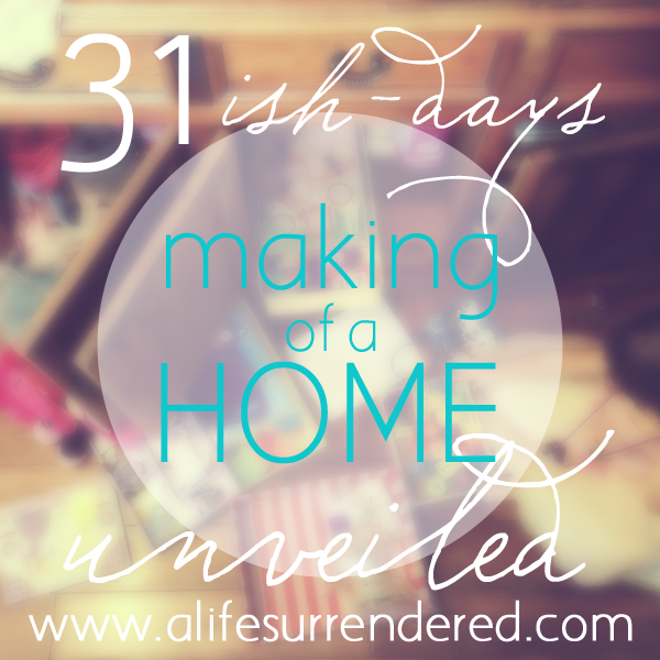 Making of a Home [Unveiled] #31Days