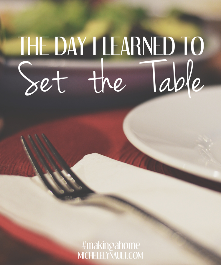 Making of a Home [UNVEILED] The Day I Learned to Set the Table