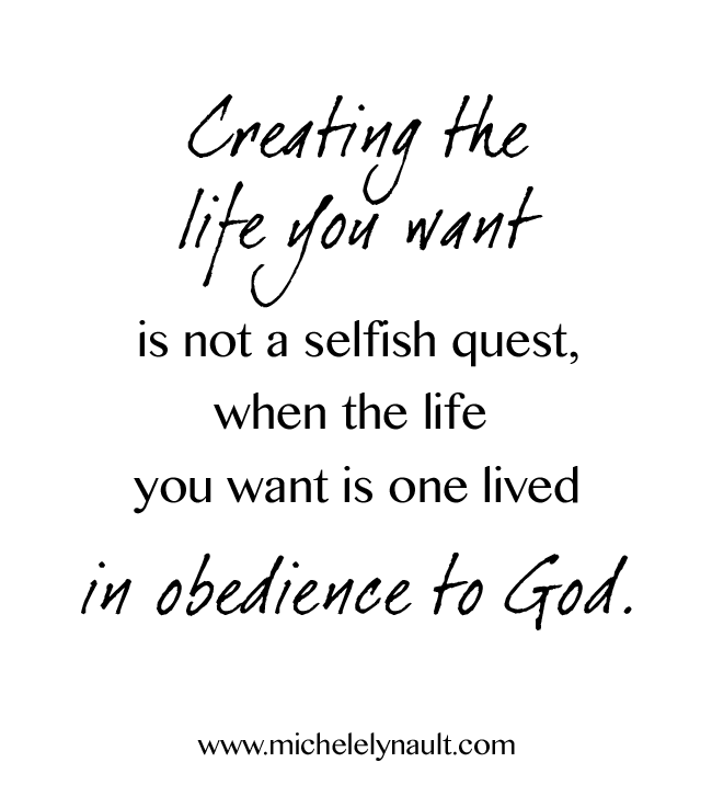 How do you create the life you want?