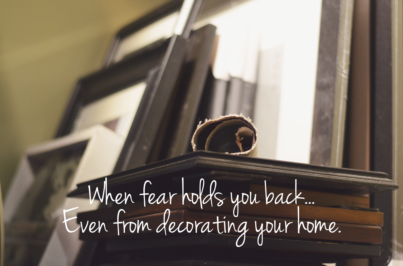 Making of a Home [UNVEILED] Hanging Wall Art and Fear