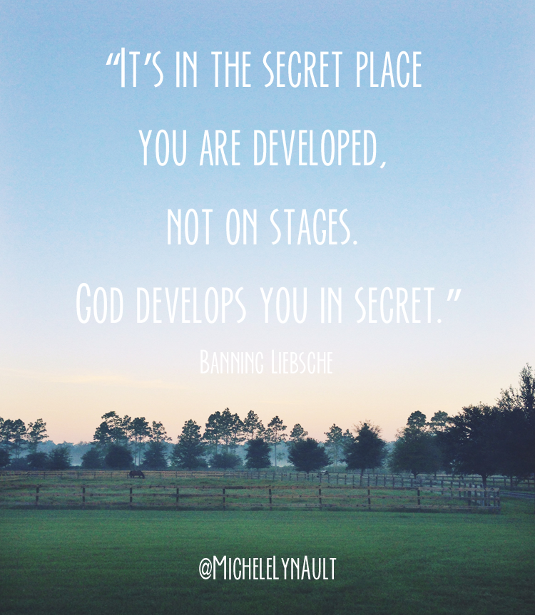 It is in the secret place that you are developed, not on stages. God develops you in secret. #deliberate31days