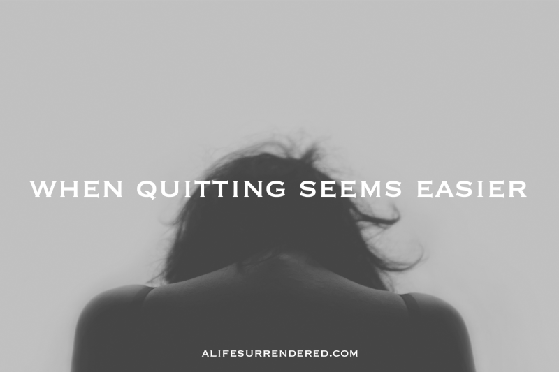 What to do when quitting seems easier. #deliberate31days
