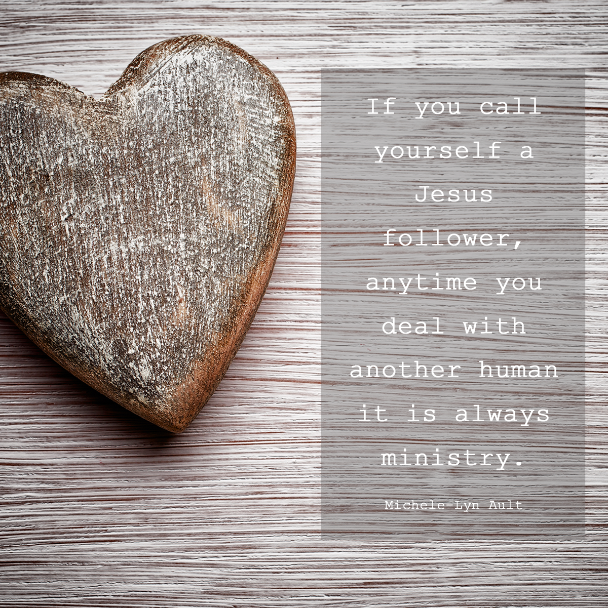 Anytime You Deal with Another Human It Is Ministry