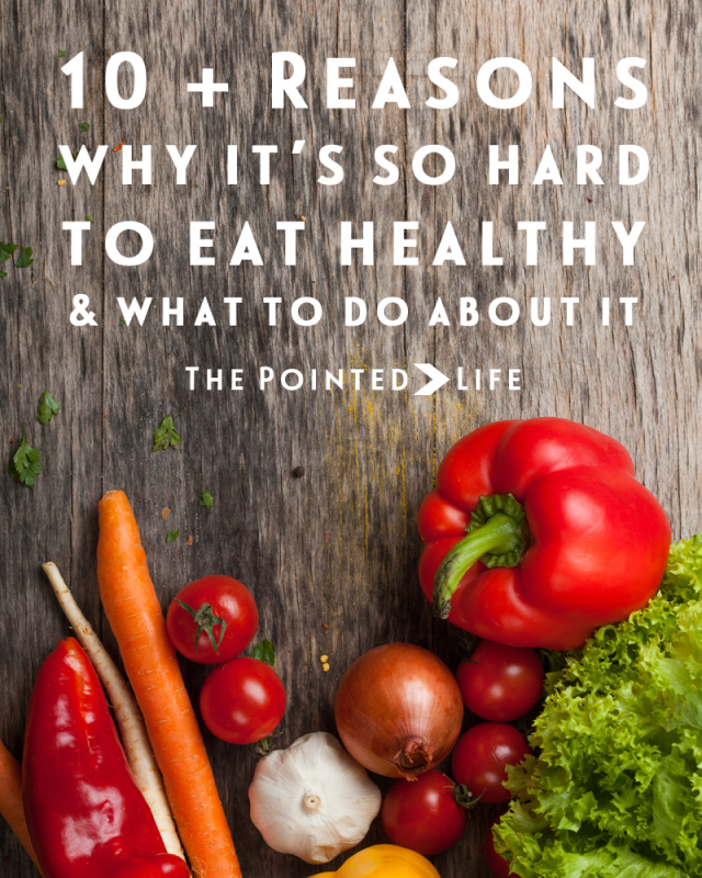 10-Reasons-Why-It-is-Hard-to-Eat-Healthy