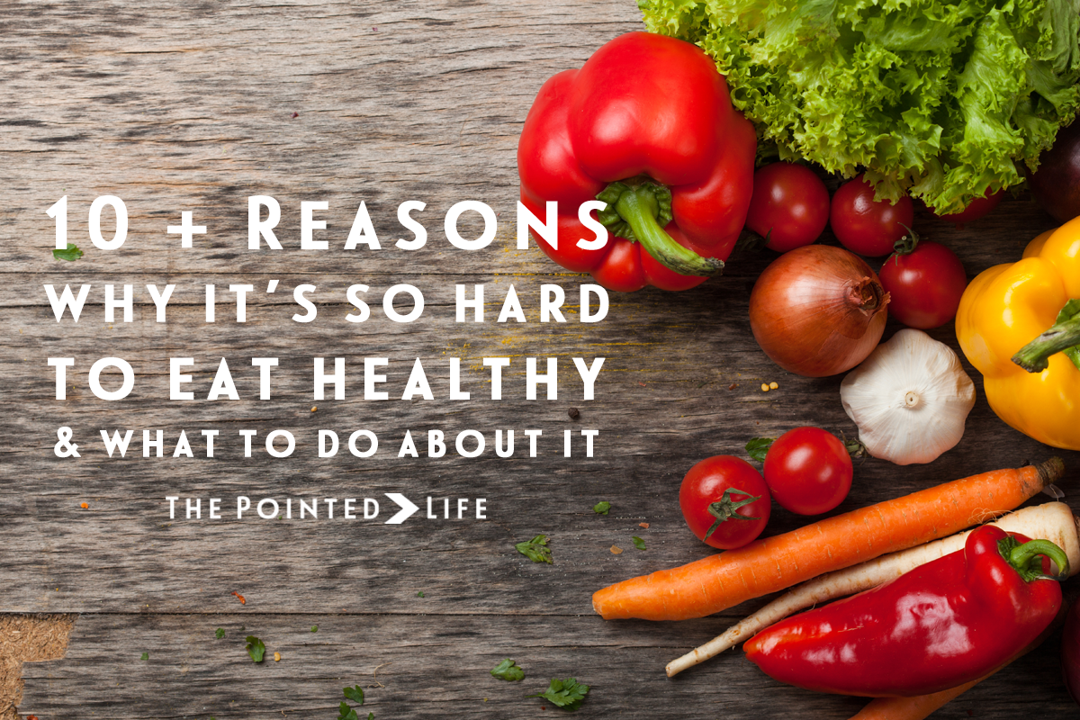 Why is it so hard to eat healthy?