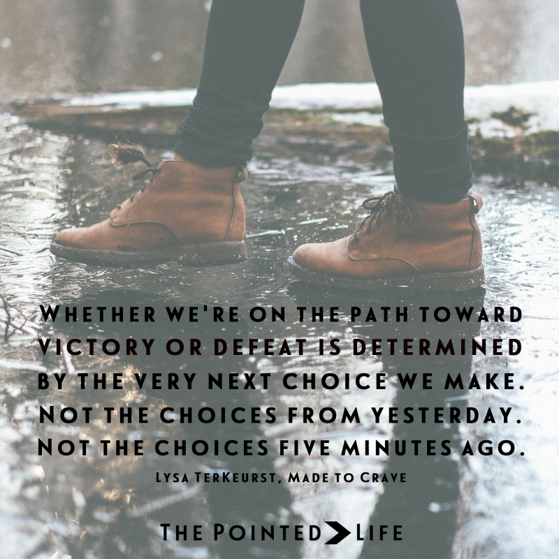 """Whether we're on the path toward victory or defeat is determined by the very next choice we make. """
